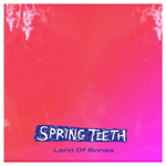 Spring Teeth: Land of Bones