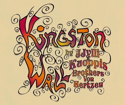 Kingston Wall by JJylli, Kuoppis & Von Hertzen Brothers