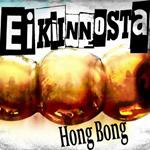 Ei Kiinnosta: Hong Bong