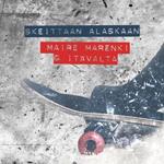 Maire Marenki & Itävalta: Skeittaan Alaskaan
