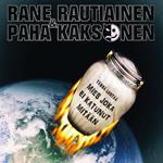 Rane Rautiainen & Paha Kaksonen: Mies joka ei katunut mitään