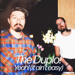The Duplo: Yeah! (It Ain't Easy!)
