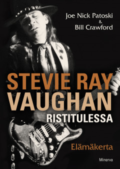 Patoski & Crawford: Stevie Ray Vaughan – Ristitulessa