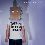 Laser Valley: Take Me to Your Leader