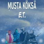 Musta Köksä: E.T.