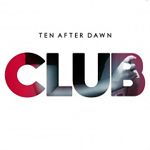 Ten After Dawn: Club