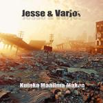 Jesse & Varjot: Kuinka maailma makaa