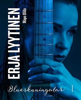 Mape Ollila: Erja Lyytinen – Blueskuningatar