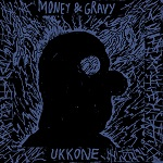 Money & Gravy: Ukkone