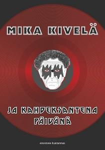 Mika Kivelä: Ja kahdeksantena päivänä