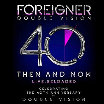 Foreigner: Double Vision – Then and Now