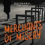 Dalindèo (feat. Jimi Tenor): Merchants of Misery