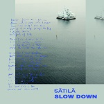Sätilä: Slow Down