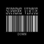 Supreme Virtue: Down