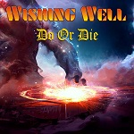 Wishing Well: Do Or Die