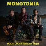 Monotonia: Maailmanparantaja