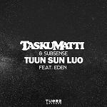 Taskumatti & Subsense: Tuun sun luo (feat. Eden)
