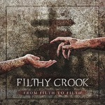 Filthy Crook: From Filth to Filth