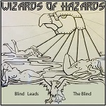 Wizards of Hazards: Blind Leads the Blind
