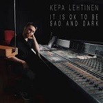 Kepa Lehtinen: It is ok to be sad and dark