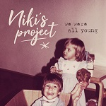Niki´s Project: We Were All Young