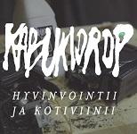 KabukiDrop: Hyvinvointii ja kotiviinii
