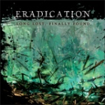 Eradication: Long Lost, Finally Found