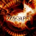Discard: Bury The Sun