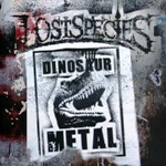 Lost Species: Dinosaur Metal