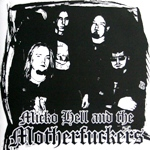 Micko Hell and the Motherfuckers: Micko Hell and the Motherfuckers