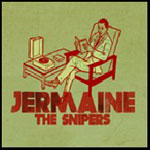 Jermaine: Snipers