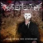 Fadeout: Keep Me on the Otherside