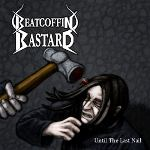 Beatcoffin Bastard: Until The Last Nail