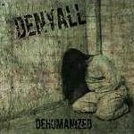 Denyall: Dehumanized