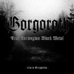 Gorgoroth: True Norwegian Black Metal – Live in Grieghallen