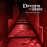 Drown In Hate: From the Dark Alley