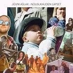 Jouni Aslak & Nousukauden Lapset: I