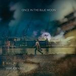 Sami Joensuu: Once in The Blue Moon