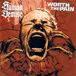 Human Demise vs. Worth The Pain