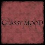 Glassy Mood