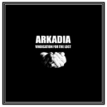 Arkadia: Vindication for the Lost