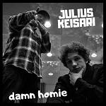 Julius Keisari: Damn Homie