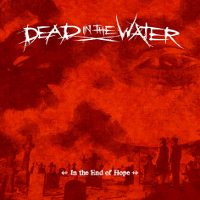 Dead In The Water In The End Of Hope