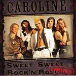 Caroline: Sweet Sweet Rock 'n' Roll