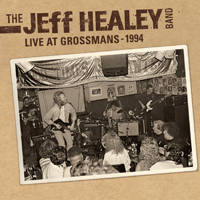 The Jeff Healey Band Live at Grossmans 1994