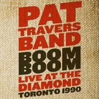 Pat Travers Band BOOM BOOM Live