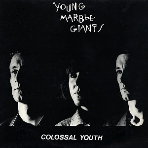 Young Marble Giants: Colossal Youth