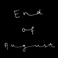 End Of August