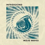 Introducing Mojo Waves