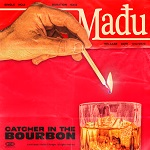 Madu: Catcher in the Bourbon